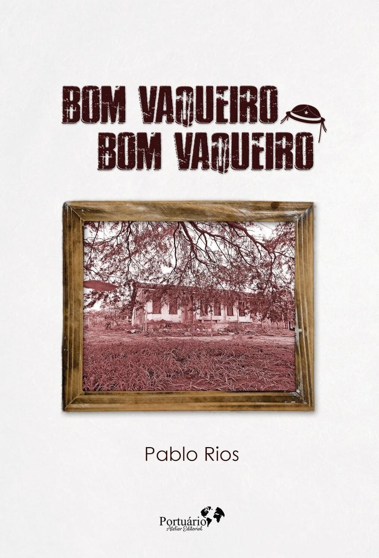Bom Vaqueiro, bom vaqueiro - Pablo Rios