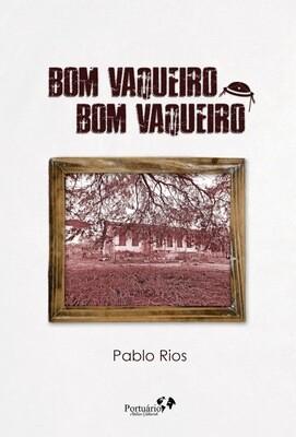 Bom Vaqueiro, bom vaqueiro, de Pablo Rios