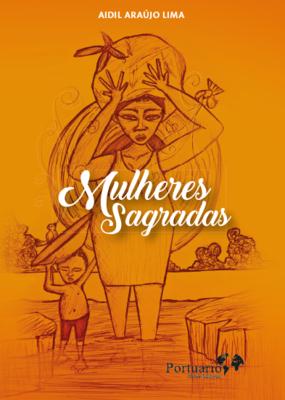 Mulheres sagradas, de Aidil Araíjo Lima