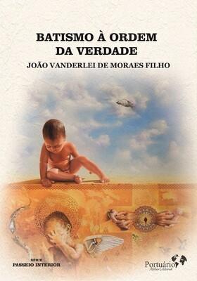 Batismo à ordem da Verdade, de João Vanderlei de Moraes Filho