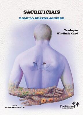 Sacrificiais, de Rómulo Bustos Aguirre - Trad. Wladimir Cazé