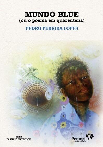 Mundo blue - poemas em quarentena, de Pedro Pereira Lopes