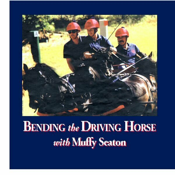 Bending the Driving Horse - Muffy Seaton DVD