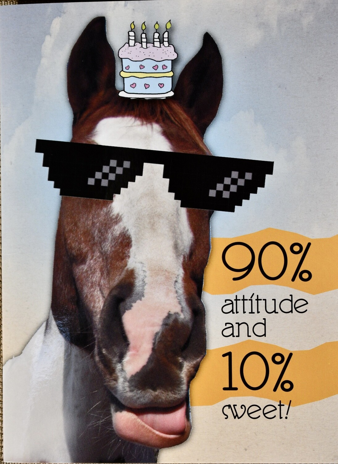 90% attitude and 10% sweet! Card