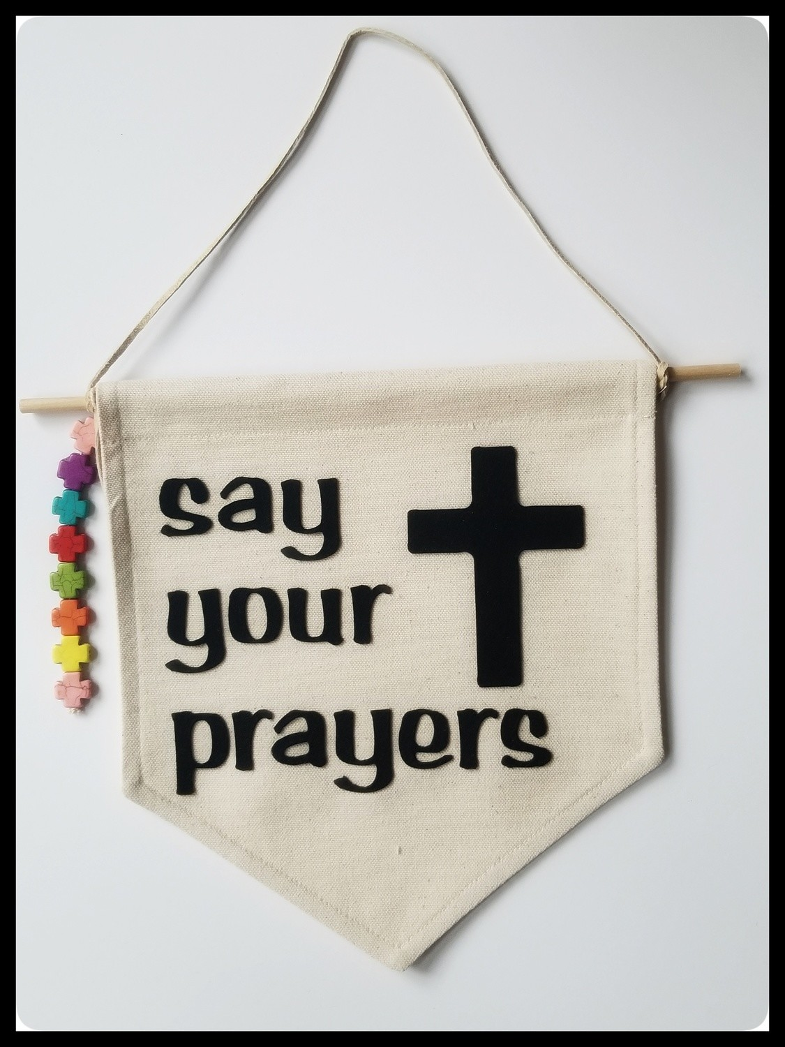 Hanging Wall Banner, Canvas Banner, Say Your Prayers, Handmade GIft, Kids Room Decor, FREE SHIPPING