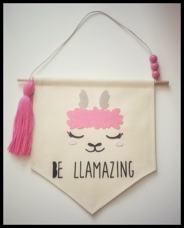 BE  LLAMAZING, Llama Handmade Gift, Kids' Room Decor, Canvas Wall Banner, FREE SHIPPING