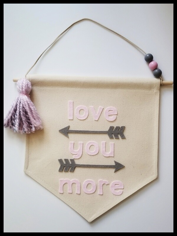 love you more, Nursery Decor, Handcrafted Wall Banner, Canvas Wall Hanging, Baby Gift, FREE SHIPPING