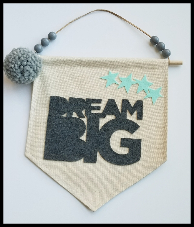 Dream Big Banner, Kids Room Decor, Handmade Canvas Wall Hanging,  Nursery Decor, FREE SHIPPING