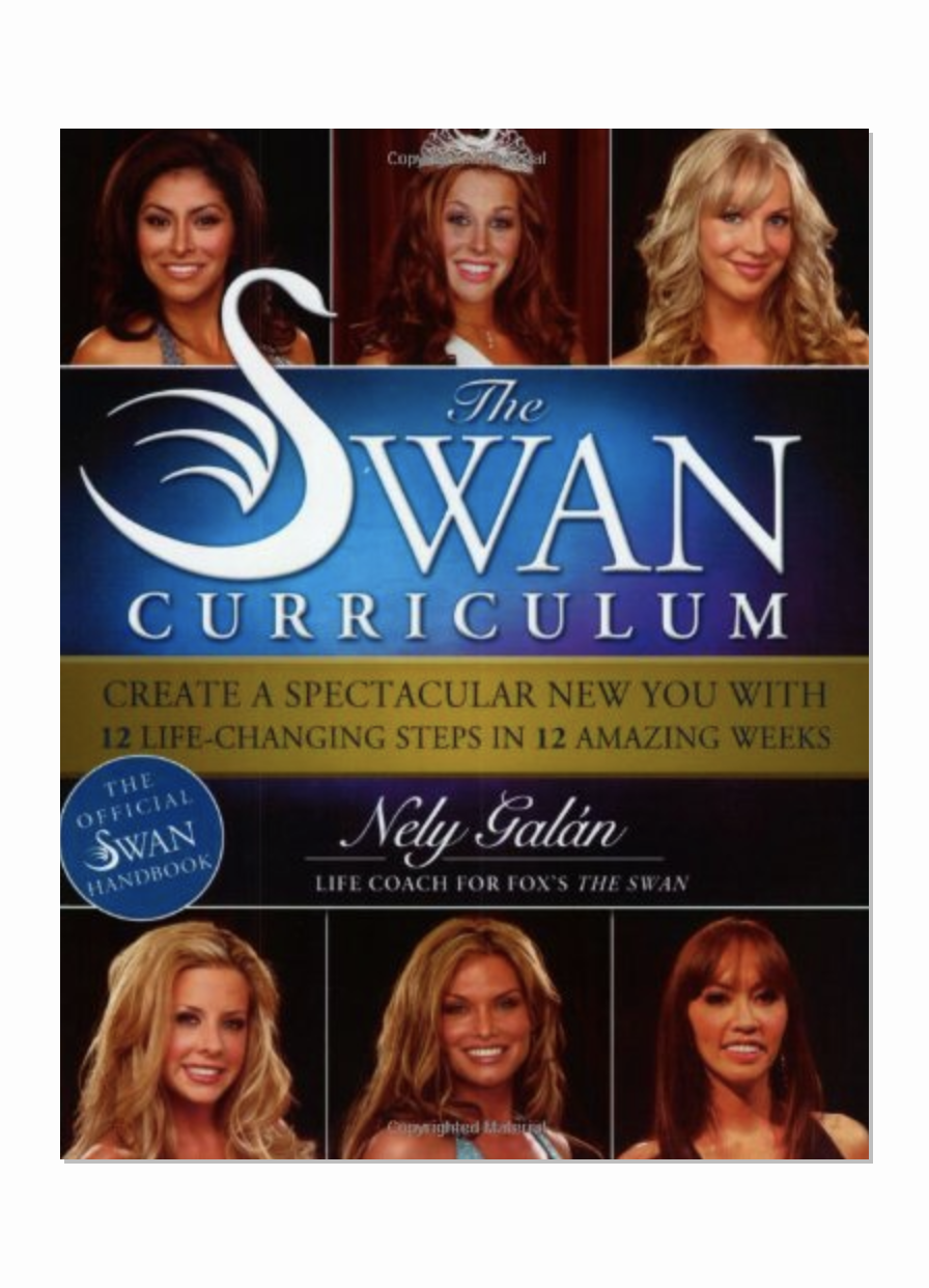 The Swan Curriculum: Create a Spectacular New You with 12 Life-Changing Steps in 12 Amazing Weeks 00003