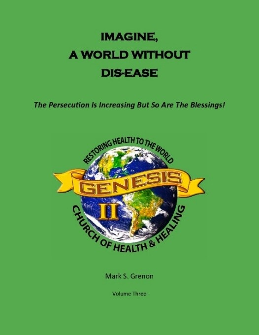 Volume Three of 'Imagine, A World Without DIS-EASE' (Ebook not paperbook)