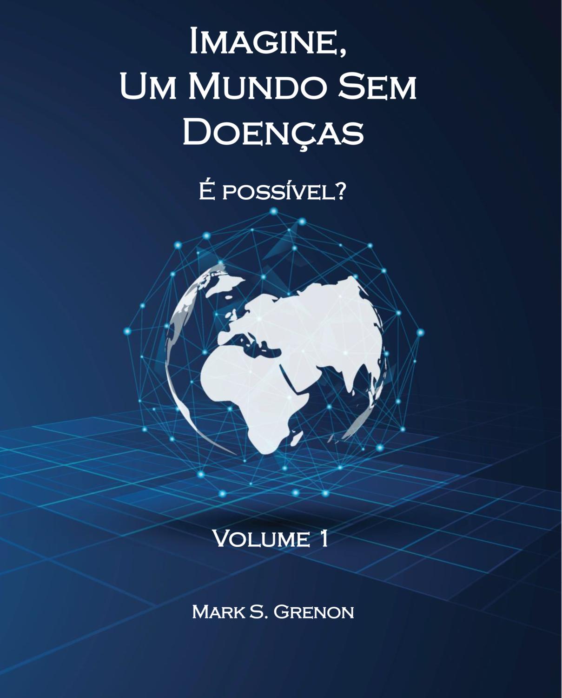 Um Mundo Sem Doenças É Possível Terminado Ebook