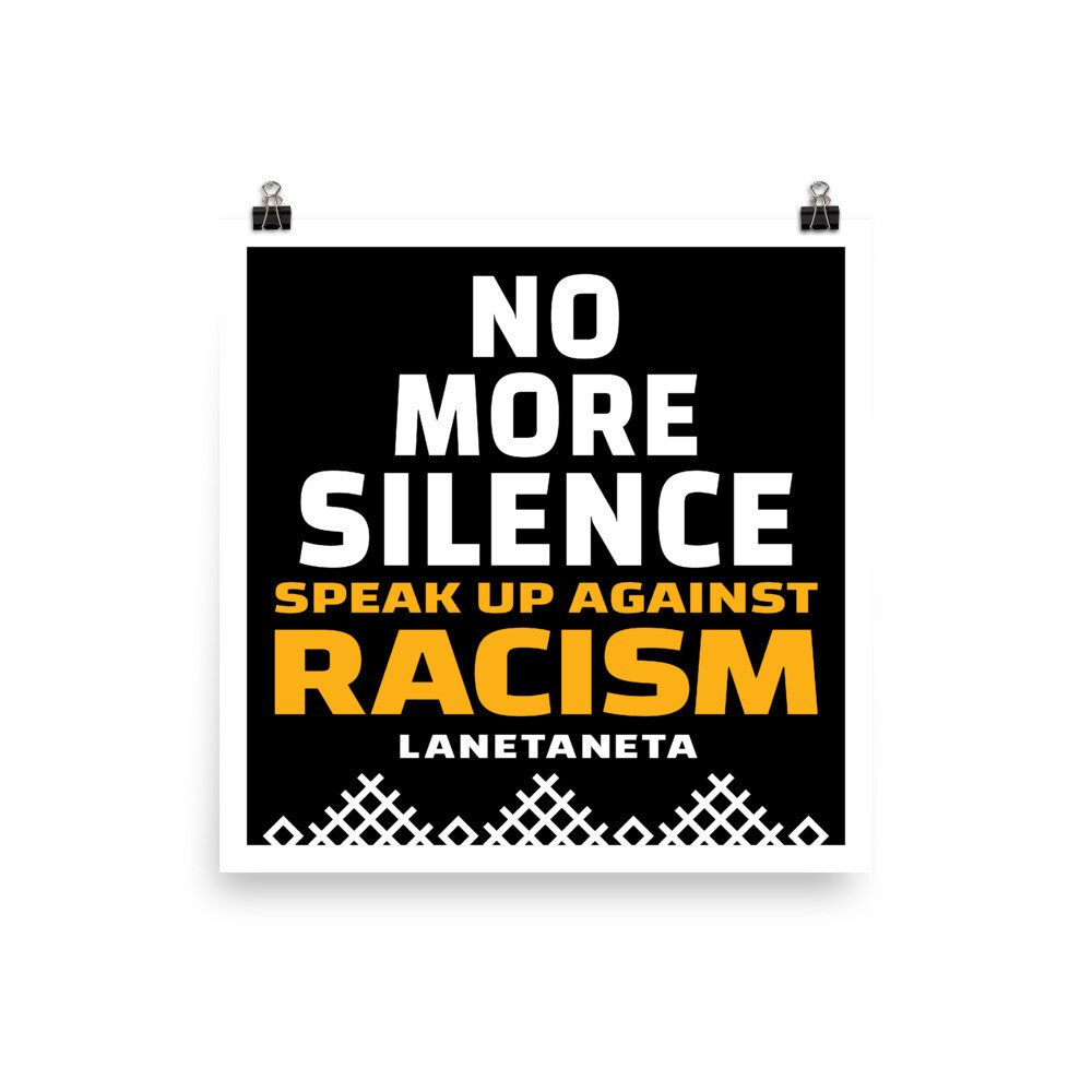 No More Silence, Speak Up Against Racism, Museum-quality matte poster