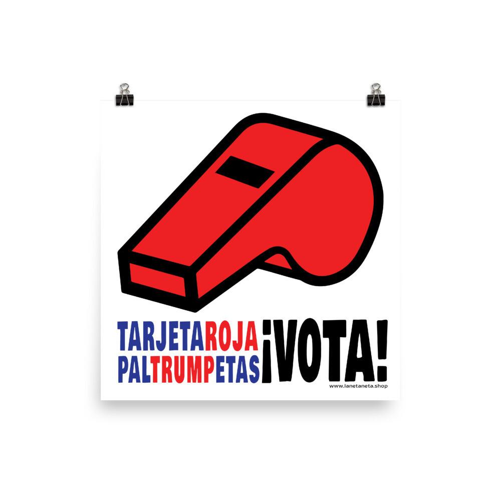 TarjetaRojaPalTrumpetas, Museum quality paper poster