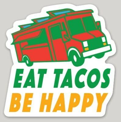 Eat Tacos, Be Happy Sticker, taco truck sticker