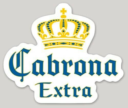 Cabrona Extra, Mexican beer vinyl sticker, Chingona, La Mera Mera, la Reina