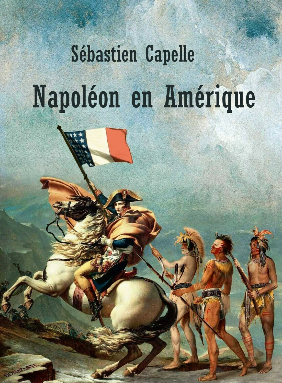 Napoléon en Amérique - format papier 12x17, 236 pages