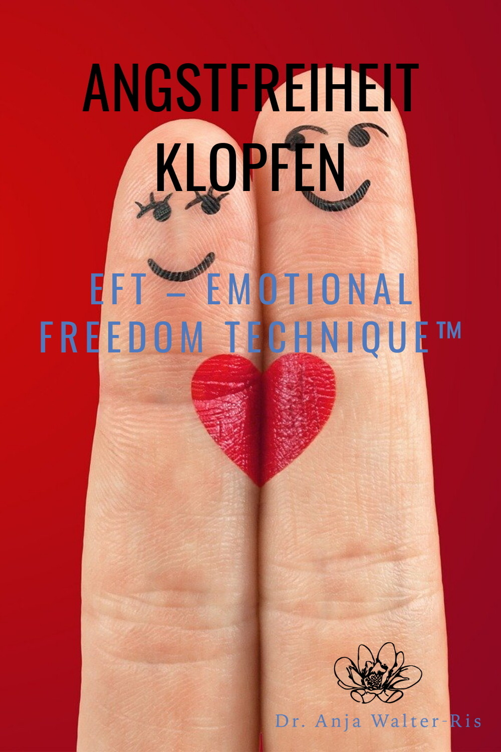Angstfreiheit Klopfen - EFT – Emotional Freedom Technique