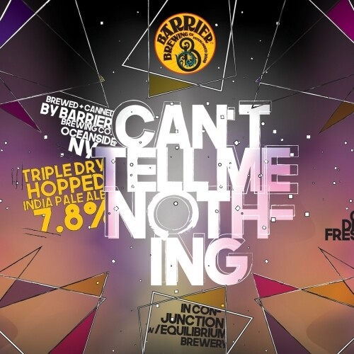 Barrier Brewing Can't Tell Me Nothing IPA (4-PACK)