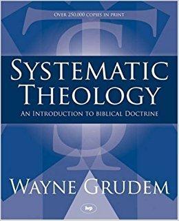 Systematic Theology- Wayne Grudem