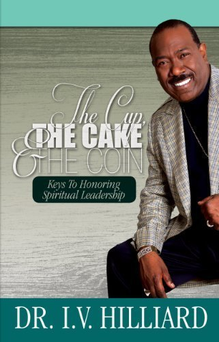 The Cup, the cake, and the coin. -Bishop I. V. Hilliard
