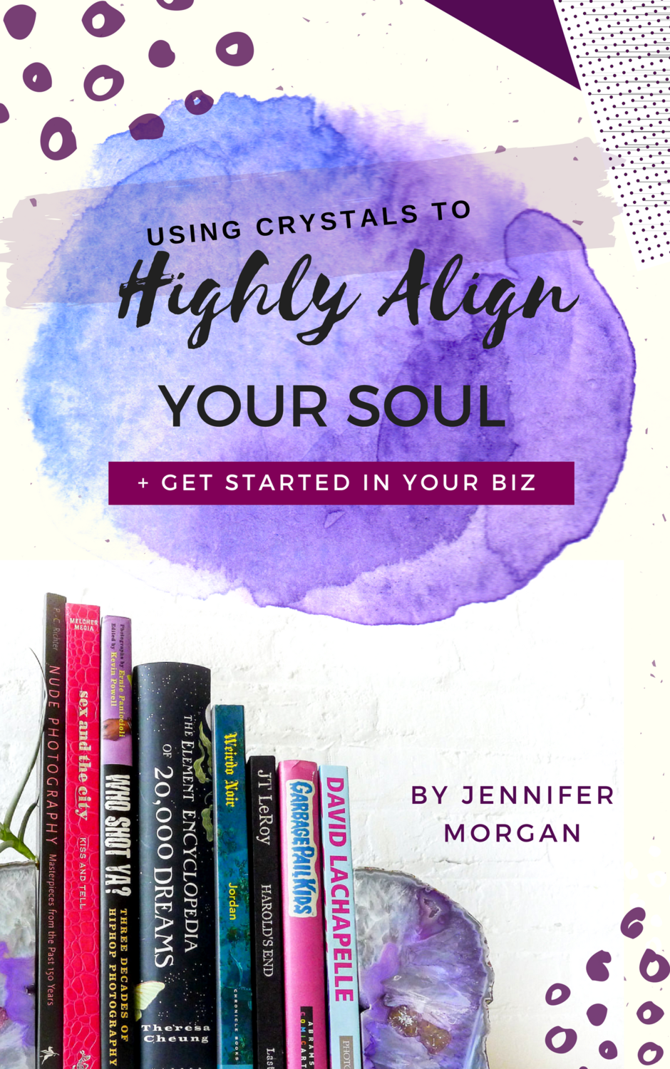 Using Crystals To Highly Align Your Soul & Get Started In Your Biz E-Book (Instant Download)