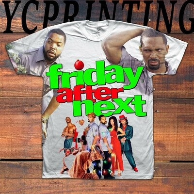 FRIDAY AFTER NEXT 👕