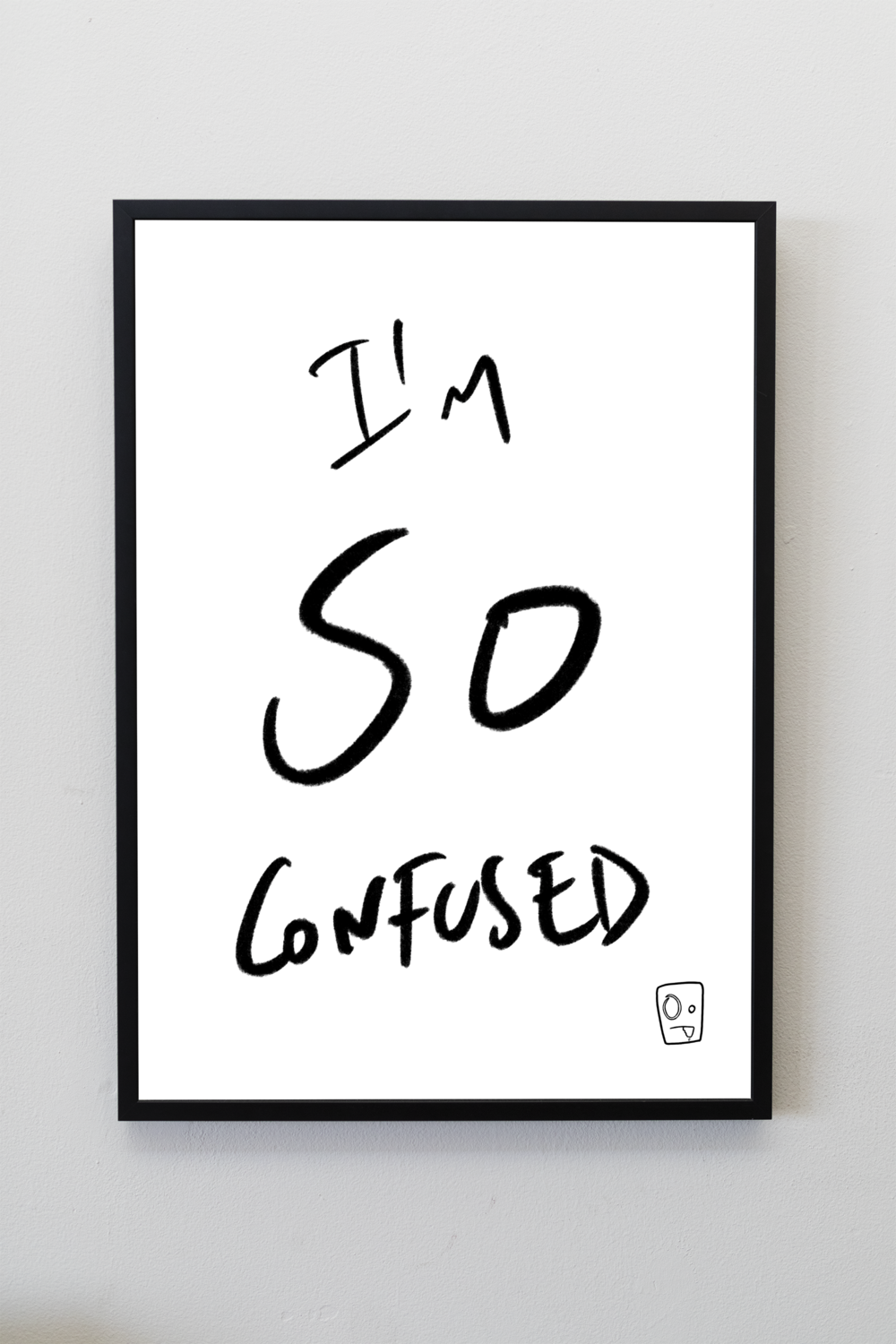 """I'm So Confused"" A4 Print"