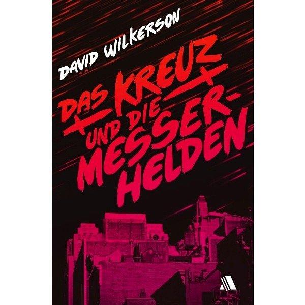 Das Kreuz und die Messerhelden - David Wilkerson Buch