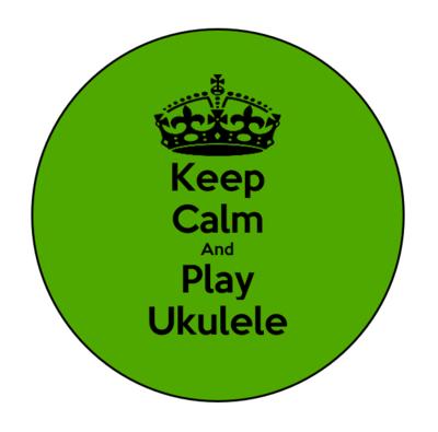 Keep Calm and Play Ukulele