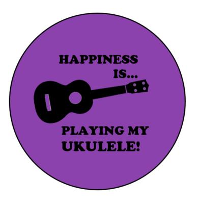 Happiness Is...Playing My Ukulele