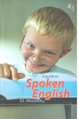 A Guide to Spoken English by O.Abootty
