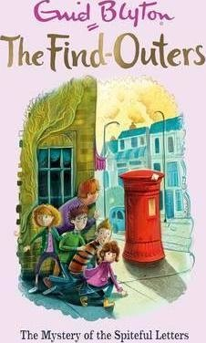 The Find-Outers: The Mystery of the Spiteful Letters : Book 4 by Enid Blyton