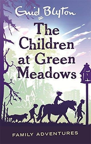 The Children at Green Meadows (Family Adventures-2) by Enid Blyton