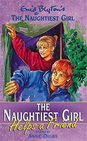 The Naughtiest Girl Helps A Friend: 6 by Enid Blyton