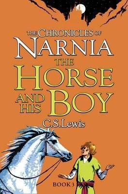 The Chronicles of Narnia: The Horse and His Boy by C.S. Lewis