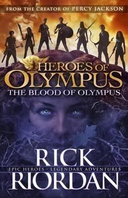The Blood of Olympus (Heroes of Olympus Book 5) by Rick Riordan