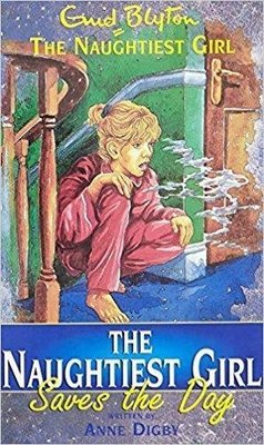 Naughtiest Girl Saves The Day : 7 by Enid Blyton