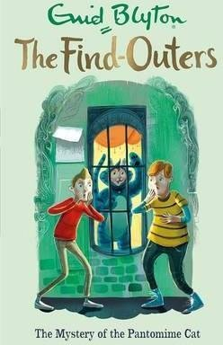 The Find-Outers: The Mystery of the Pantomime Cat : Book 7 by Enid Blyton