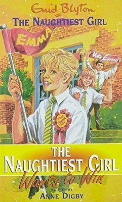 The Naughtiest Girl Wants to Win: 9 by Enid Blyton