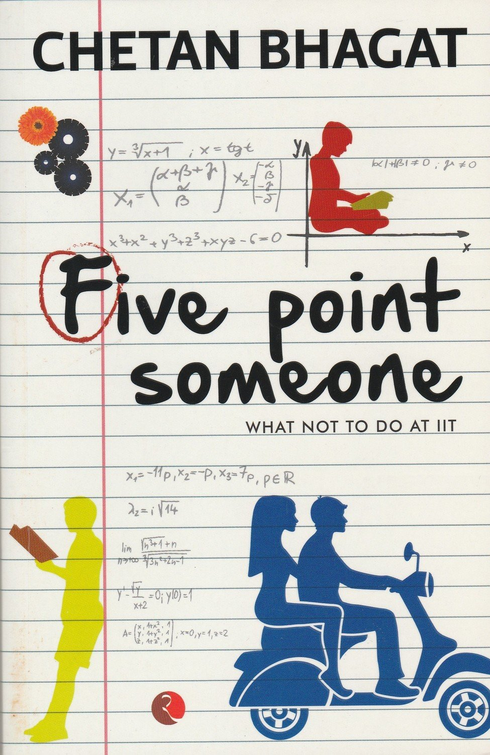 Five Point Someone : What Not to Do at IIT by Chetan Bhagat