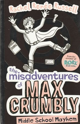 The Misadventures of Max Crumbly 2 : Middle School Mayhem by Rachel Renee Russell
