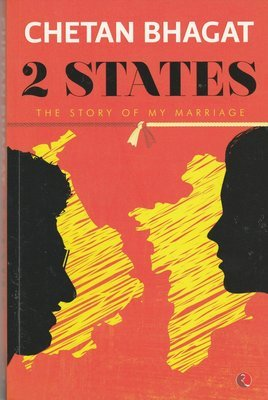 2 States : The Story of My Marriage by Chetan Bhagat