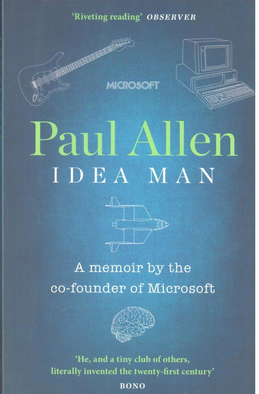Idea Man: A Memoir by the Co-founder of Microsoft by Paul Allen