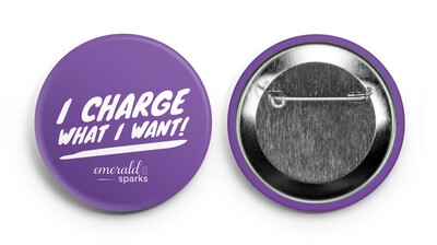 I Charge What I Want Button