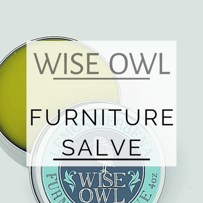Wise Owl Furniture Salve ***FREE SHIPPING***
