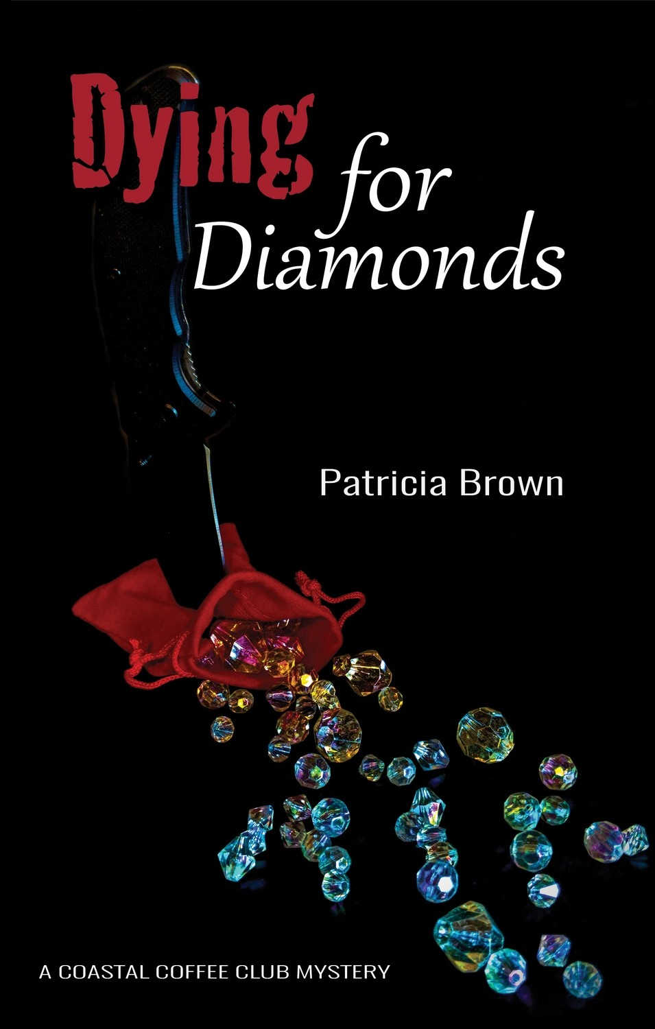 Dying for Diamonds -Author signed copy