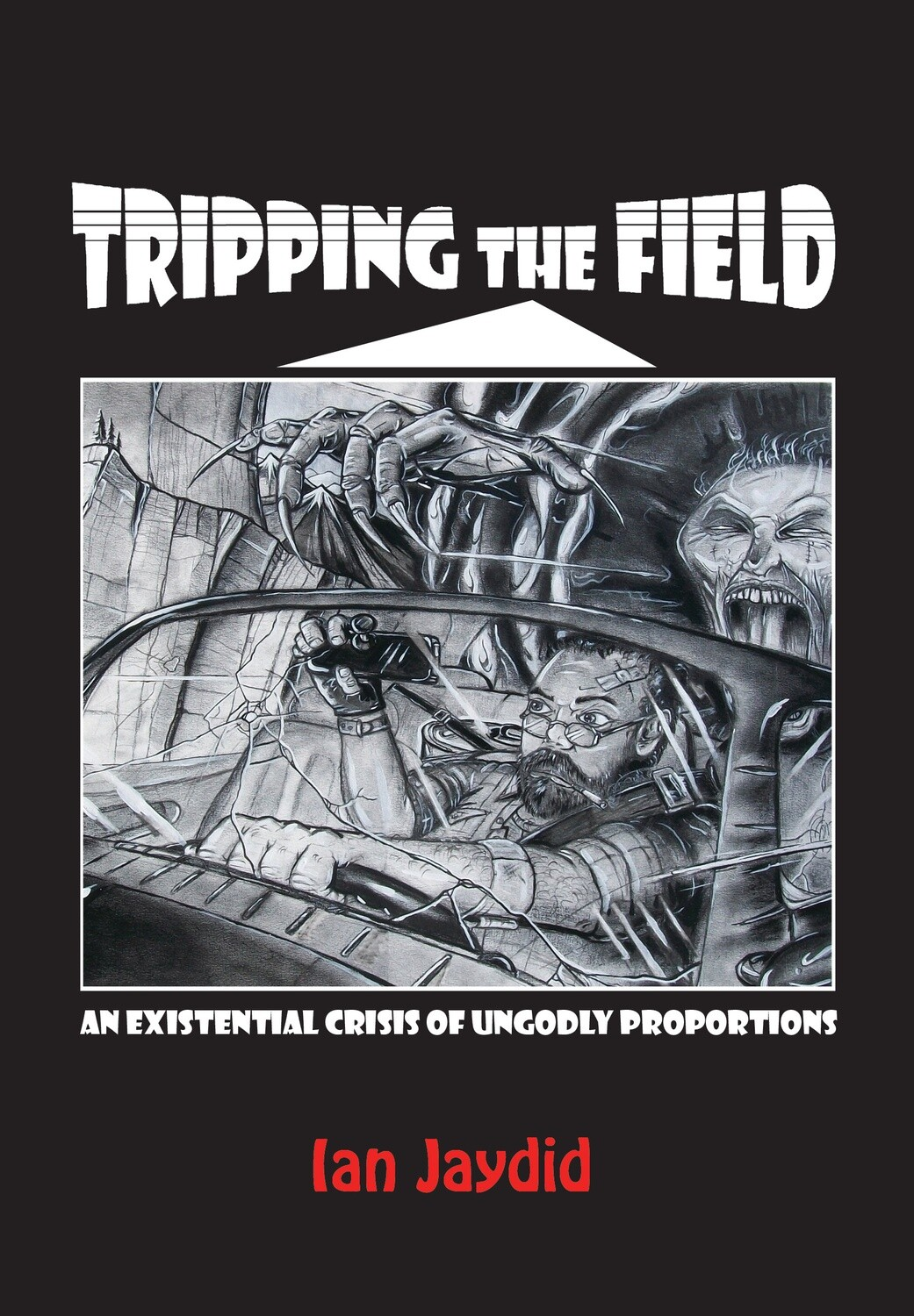 Tripping the Field: An Existential Crisis of Ungodly Proportions -Author signed copy