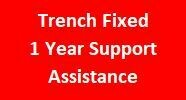Trench Fixed 1 Year Support Assistance