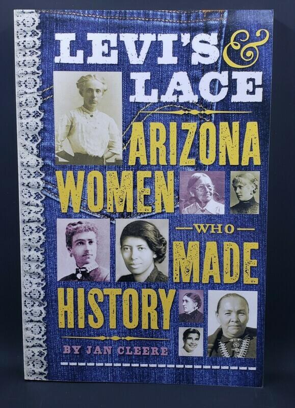 Levi's & Lace Arizona Women Who Made History