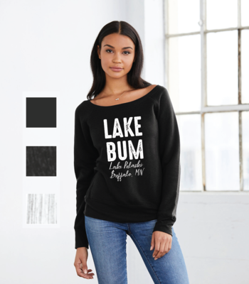 Lake Bum Wide Neck Sweatshirt - customize it for your lake